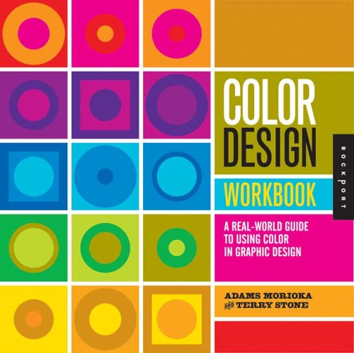 This Book Is A Great Introduction To The Use Of Color In Graphic Design Print Media Computer Displays And Architecture It Discusses Theory Hue